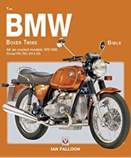 The BMW Boxer Twins Bible: All Air Cooled Models 1970 1996 (Except