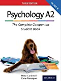 The Complete Companions: A2 Student Book for AQA A Psychology (Third Edition)  (PSYCHOLOGY COMPLETE COMPANION)