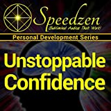 Unstoppable Confidence: Subliminal Hypnosis with Binaural Beats: more info