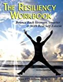 The Resiliency Workbook: Bounce Back Stronger, Smarter & With Real Self-Esteem 1st edition by Nan Henderson (2012) Paperback
