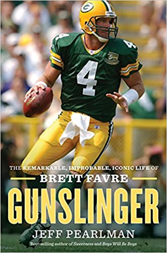 Leaves Are Turning And Brett Favre Is >> Amazon Com Gunslinger The Remarkable Improbable Iconic Life Of