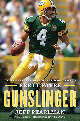 Gunslinger: The Remarkable, Improbable, Iconic Life of Brett Favre cover