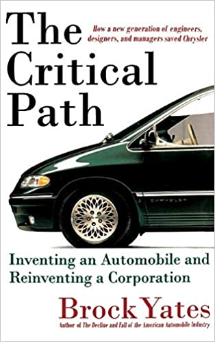 Inventing an Automobile and Reinventing a Corporation The Critical Path