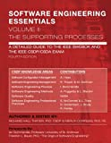 img - for SOFTWARE ENGINEERING ESSENTIALS, Volume II: The Supporting Processes: A Detailed Guide to the IEEE SWEBOK and the IEEE CSDP/CSDA Exam book / textbook / text book