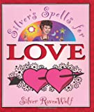 Silver's Spells for Love (Silver's Spells Series)