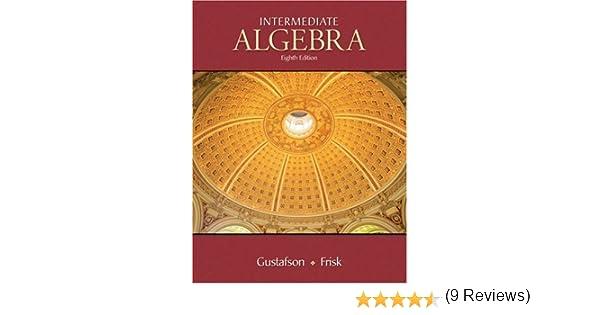 Intermediate algebra r david gustafson peter d frisk intermediate algebra r david gustafson peter d frisk 9780495118022 amazon books fandeluxe Image collections
