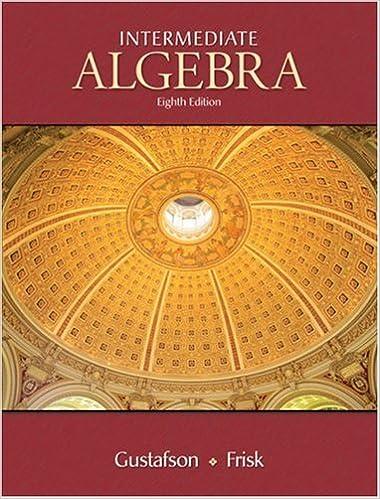 Intermediate algebra r david gustafson peter d frisk intermediate algebra 8th edition fandeluxe Image collections