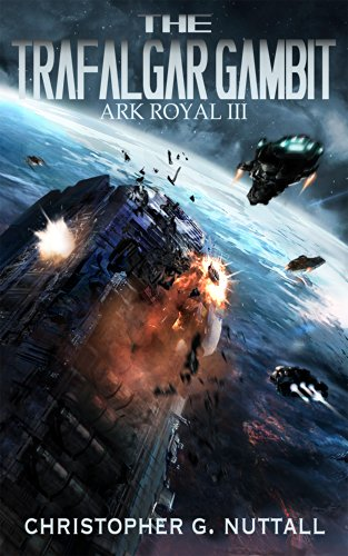 The Trafalgar Gambit (Ark Royal Book 3)