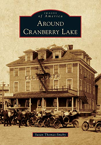 Around Cranberry Lake (Images of America) (Cranberry Stores)