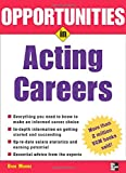 Opportunities in Acting Careers, Dick Moore, 0071438459