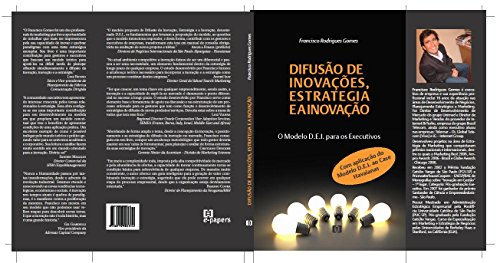 Difusão de Inovações, Estratégia e a Inovação. O Modelo D.E.I para Executivos: Aplicação do Modelo D.E.I ao Caso Havaianas