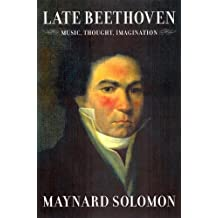 Late Beethoven: Music, Thought,  Imagination