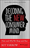 Kyпить Decoding the New Consumer Mind: How and Why We Shop and Buy на Amazon.com