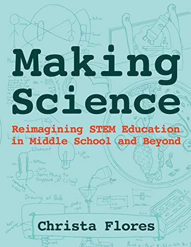 Making Science: Reimagining STEM Education in