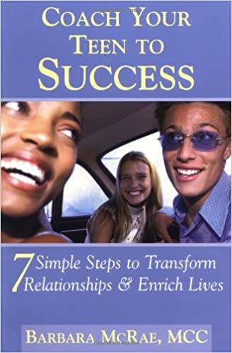 Epub kostenloser Download Coach Your Teen to Success: 7 Simple Steps to Transform Relationships and Enrich Lives in German PDF by Barbara McRae
