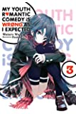 My Youth Romantic Comedy Is Wrong, As I Expected, Vol. 3 (light novel)