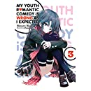 My Youth Romantic Comedy Is Wrong, As I Expected, Vol. 3 - light novel