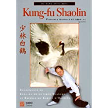 Kung-fu Shaolin: Puissance martiale et Chi-Kung