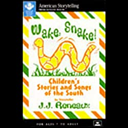 Wake, Snake! Children's Stories and Songs of the South