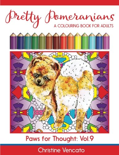 Pretty Pomeranians: A Pom Pom Dog Colouring Book for Adults (Paws for Thought) (Volume -