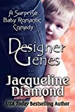 Designer Genes: A Surprise Baby Romantic Comedy