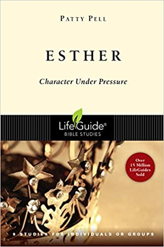 Esther Character Under Pressure Lifeguide Bible Studies