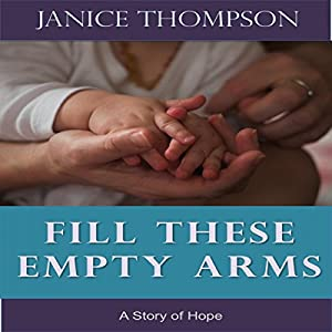 Fill These Empty Arms Audiobook