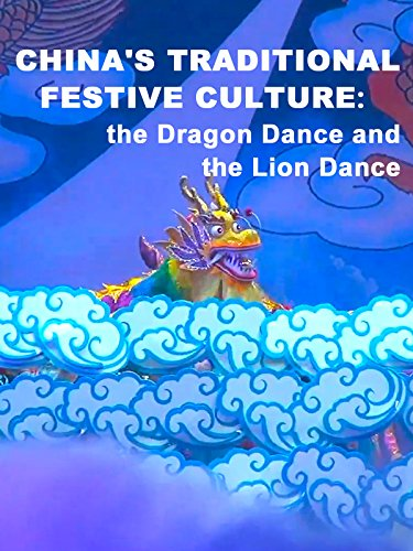 (China's traditional festive culture: The Dragon Dance and the Lion)