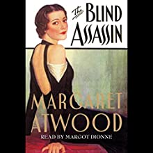 The Blind Assassin Audiobook by Margaret Atwood Narrated by Margot Dionne