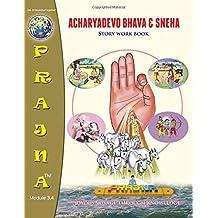 Acharyadevo Bhava & Sneha: Story Work Book
