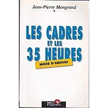 CADRES ET LES 35 HEURES:MODE D'EMPLOI