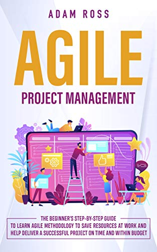 Agile Project Management: The Beginner