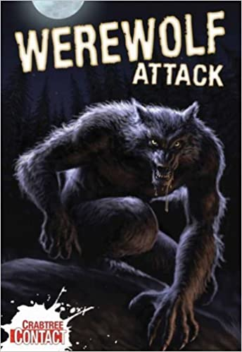 Werewolf Attack! (Crabtree Contact) by John Townsend (2008-10-01)