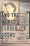 And The World Closed Its Doors: The Story Of One