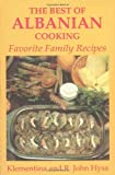 Best of Albanian Cooking: Favorite Family Recipes by Klementina Hysa (1998-05-01)