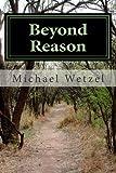 Beyond Reason, Michael Wetzel, 147933586X