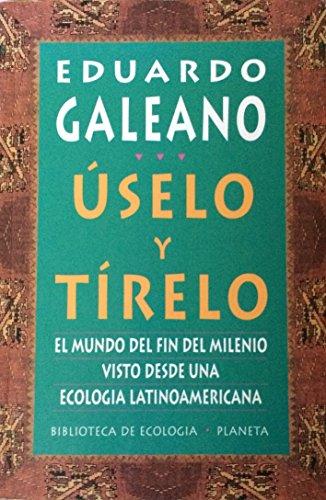 Descargar Libro Uselo Y Tirelo Eduardo Galeano