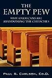 The Empty Pew, Paul R. Carlson, 1432740830