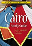 Cairo - The Family Guide, Lesley Lababidi and Lisa Sabbahy, 9774164024