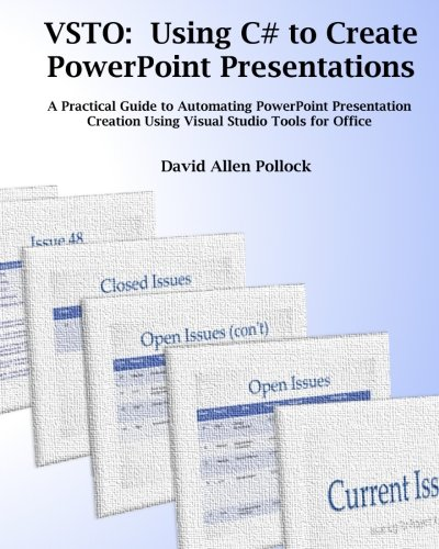 - VSTO:  Using C# to Create PowerPoint Presentations: A Practical Guide to Automating PowerPoint Presentation Creation Using Visual Studio Tools for Office