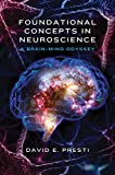 Foundational Concepts in Neuroscience a Brain-mind Odyssey