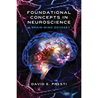 Foundational Concepts in Neuroscience: A Brain-Mind Odyssey: 0