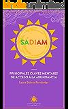 SADIAM: Principales Claves Mentales de Acceso a la Abundancia