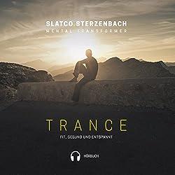 Trance: Fit, gesund und entspannt