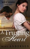 A Trusting Heart (Souls of Indenture Book 2)