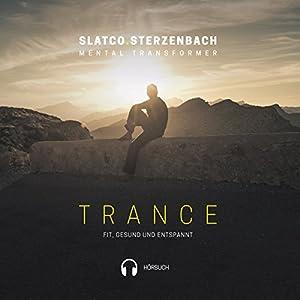 Trance: Fit, gesund und entspannt Hörbuch