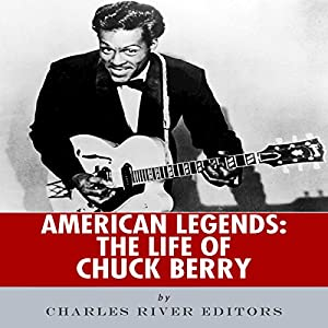 American Legends: The Life of Chuck Berry Audiobook
