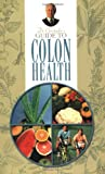 Dr. Christopher's Guide to Colon Health, John Christopher, 1879436205