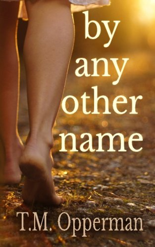 Read Online By Any Other Name (The Greatest of These) PDF