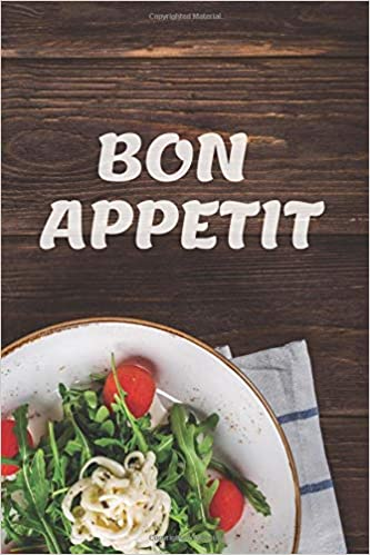 Bon appetit: Blank Recipe Journal to Write in, Food Cookbook